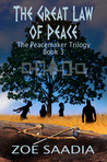 The Great Law of Peace by Zoe Saadia