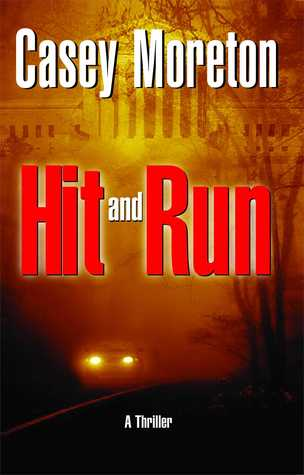 Hit and Run: A Thriller
