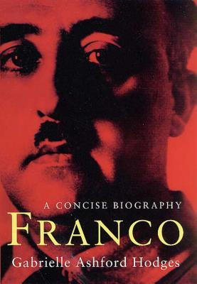 Franco: A Concise Biography
