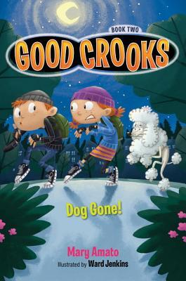 Good Crooks Book Two by Mary Amato