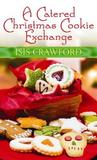 A Catered Christmas Cookie Exchange (A Mystery with Recipes, #9)