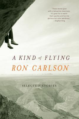 A Kind of Flying by Ron Carlson