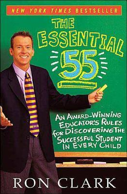 The Essential 55: An Award-Winning Educator's Rules for Discovering the Successful Student in Every Child