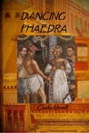 Dancing Phaedra by Clodia Metelli