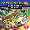 The Magic School Bus Gets Ants In Its Pants: A Book About Ants (Magic School Bus TV Tie-Ins)