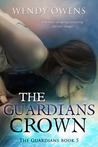 The Guardians Crown Parts One and Two (The Sacred Guardians #4)
