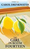 The Girl in Room Fourteen by Carol Drinkwater