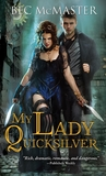 My Lady Quicksilver by Bec McMaster