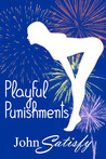 Playful Punishments by John Satisfy