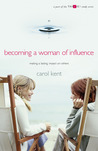 Becoming a Woman of Influence: Making a Lasting Impact on Others (Thrive! Study Series)