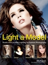 Light A Model: Studio and Location Lighting Techniques for Fashion Photography
