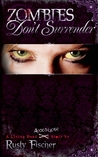 Zombies Don't Surrender (Living Dead Love Story, #3)
