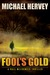 Fool's Gold (Hall McCormick Thriller, #2)