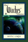 Witches' Almanac 2014: Issue 33: Spring 2014 - Spring 2015: Mystic Earth