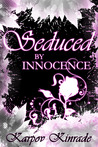 Seduced by Innocence: Rose's Trilogy (The Seduced Saga, #1)