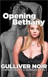 Opening Bethany (Confessions of a Dominant Man #1)