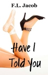 Have I Told You (Black Hollywood Series, #1)