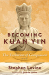 Becoming Kuan Yin: The Evolution of Compassion