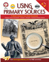 Using Primary Sources to Meet Common Core State Standards, Grades 6 - 8