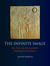 The Infinite Image: Art, Time and the Aesthetic Dimension in Antiquity