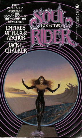 Empires of Flux and Anchor by Jack L. Chalker
