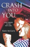 Crash into You (Pushing the Limits, #3)