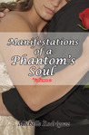 Manifestations of a Phantom's Soul, volume 2 by Michelle Rodriguez
