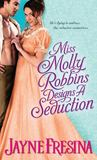 Miss Molly Robbins Designs a Seduction (Sydney Dovedale, #4)