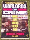 Warlords of Crime: Chinese Secret Societies--The New Mafia
