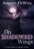 On Shadowed Wings (An Ash Grove Short Story)