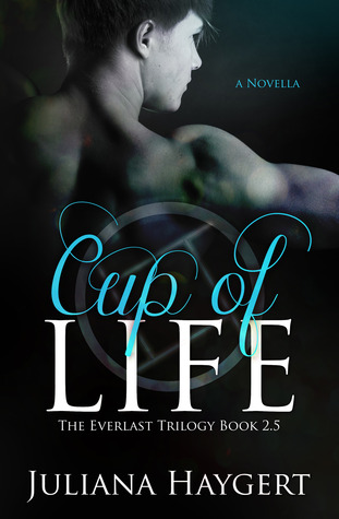 Cup of Life (Everlast, #2.5)