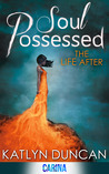 Soul Possessed (The Life After #2)