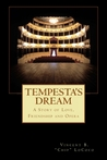Tempesta's Dream - A Story of Love, Friendship and Opera