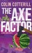 The Axe Factor by Colin Cotterill