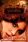 Succubus: An Erotic Companion (The Dream #4)