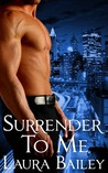 Surrender To Me by Laura Bailey