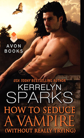 How to Seduce a Vampire (Without Really Trying) (Love at Stake, #15)