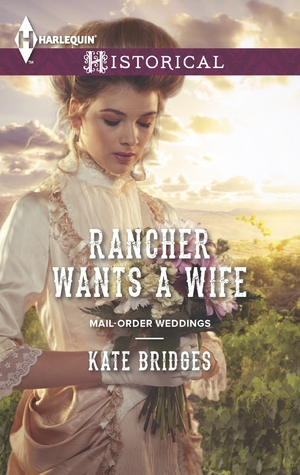 Rancher Wants a Wife by Kate Bridges