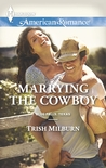 Marrying the Cowboy (Blue Falls, Texas, #3)
