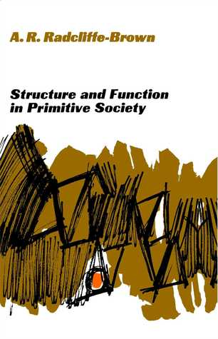 Structure and Function in Primitive Society by Alfred Reginald Radcliffe-B...