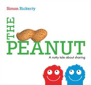Download free The Peanut: A Nutty Tale About Sharing DJVU by Simon Rickerty