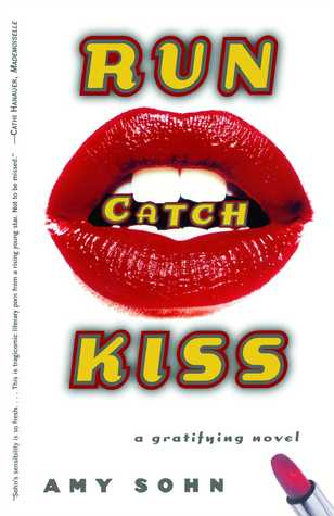 Run Catch Kiss: A Novel