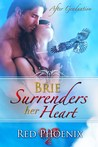 Brie Surrenders her Heart by Red Phoenix