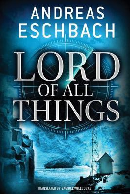 Lord of All Things by Andreas Eschbach