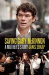 Saving Gary McKinnon by Janis Sharp