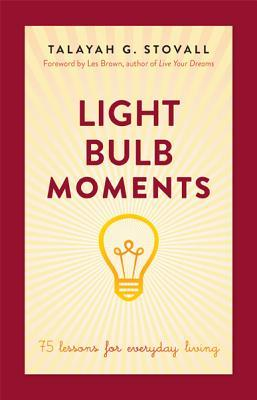 Light Bulb Moments: 75 Lessons for Everyday Living