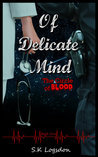 Of Delicate Mind by S.K. Logsdon