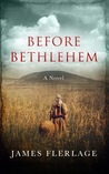 Before Bethlehem by James Flerlage