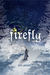 Firefly (The Firefly Trilogy, Book I)