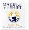 Making the Shift: Developing the Entrepreneur Mindset